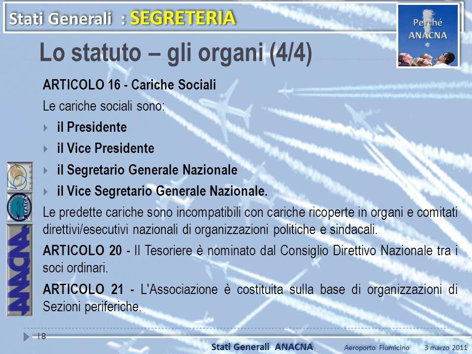 ARTICOLO 16 - Cariche Sociali Le cariche sociali sono: il Presidente il Vice Presidente il Segretario Generale Nazionale il Vice Segretario Generale N