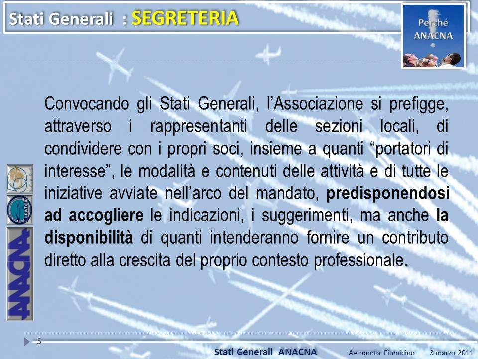 . Convocando gli Stati Generali, lAssociazione si prefigge, attraverso i rappresentanti delle sezioni locali, di condividere con i propri soci, insiem