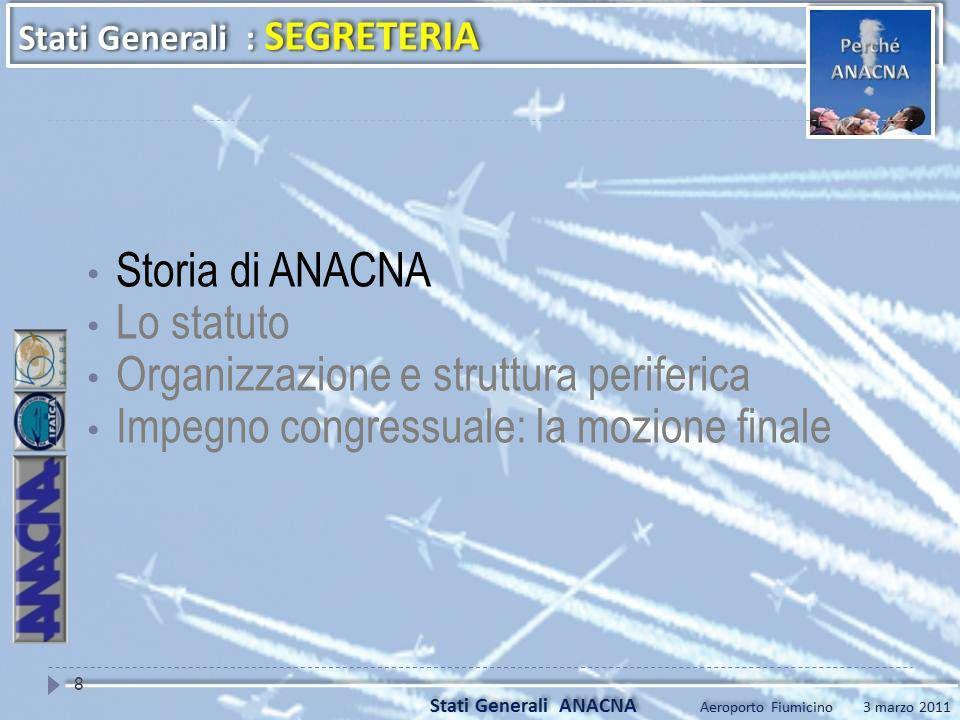 Storia di ANACNA Lo statuto Organizzazione e struttura periferica Impegno congressuale: la mozione finale 8
