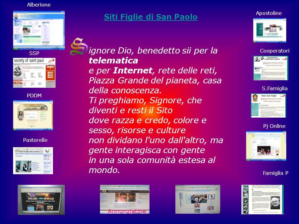 ignore Dio, benedetto sii per la telematica e per Internet, rete delle reti, Piazza Grande del pianeta, casa della conoscenza.