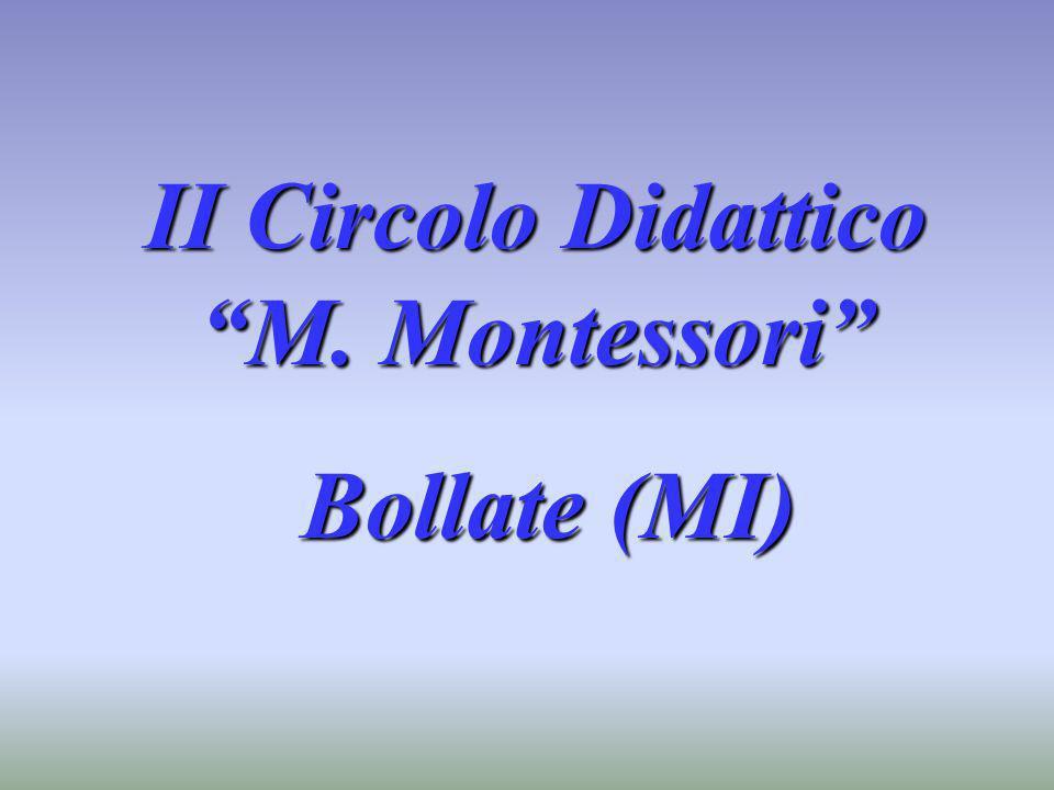 II Circolo Didattico M. Montessori Bollate (MI) Bollate (MI)