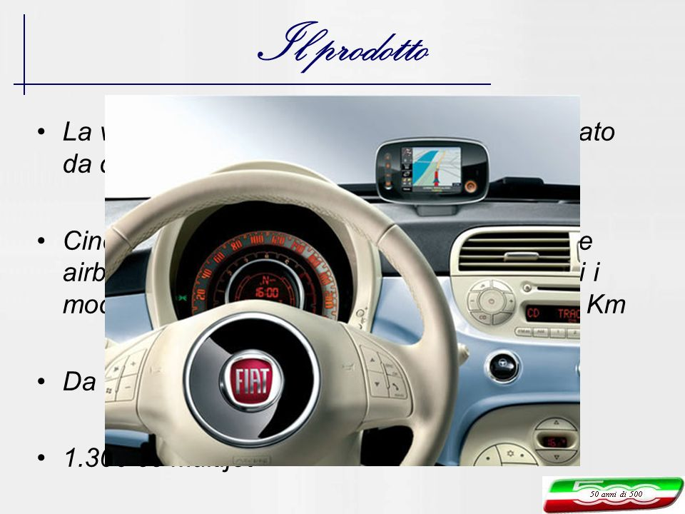 Il prodotto La vettura è assemblata su un pianale derivato da quello della Fiat Panda Cinque stelle nei crash test EuroNCAP, sette airbag e Abs di ser