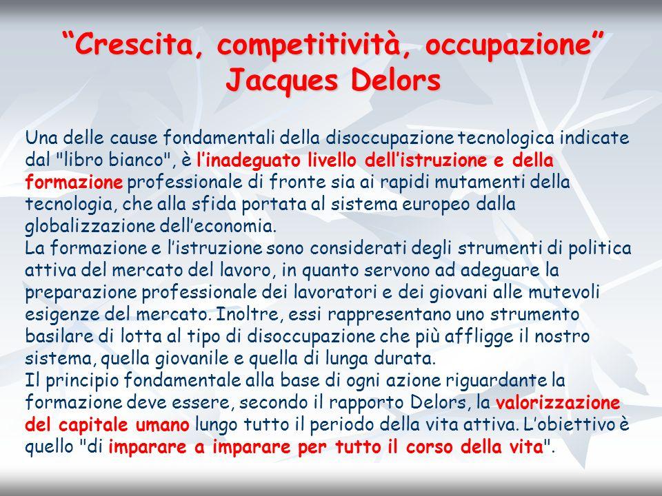 Crescita, competitività, occupazione Jacques Delors Una delle cause fondamentali della disoccupazione tecnologica indicate dal