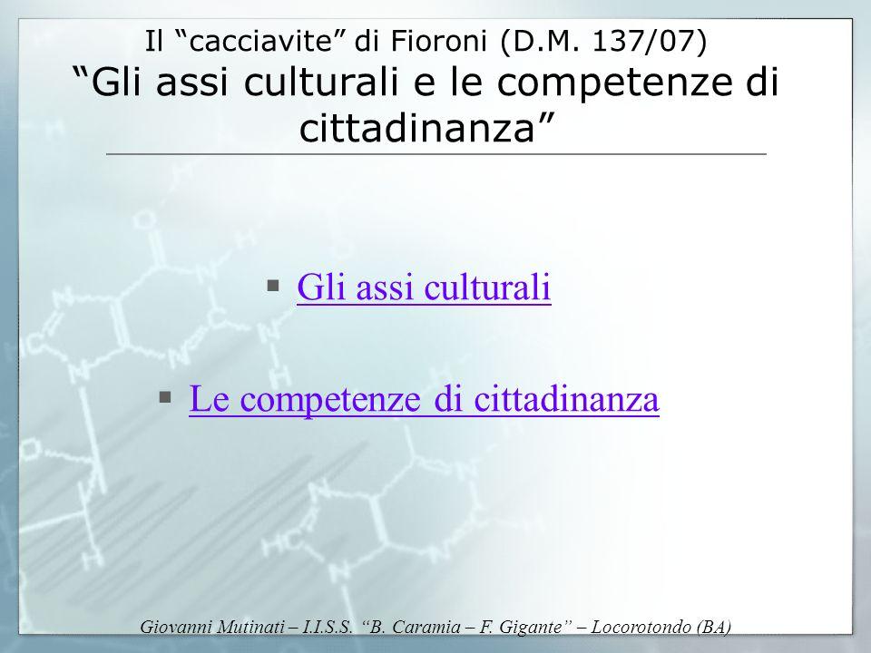 Giovanni Mutinati – I.I.S.S. B. Caramia – F. Gigante – Locorotondo (BA) Il cacciavite di Fioroni (D.M. 137/07) Gli assi culturali e le competenze di c
