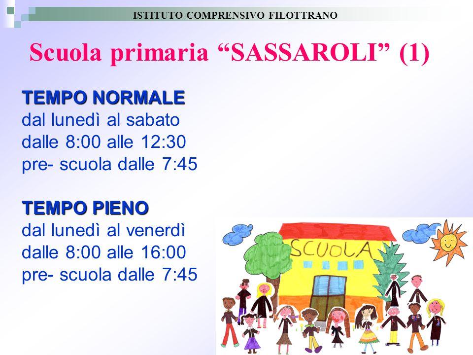 10 Scuola primaria SASSAROLI (1) TEMPO NORMALE dal lunedì al sabato dalle 8:00 alle 12:30 pre- scuola dalle 7:45 TEMPO PIENO dal lunedì al venerdì dal