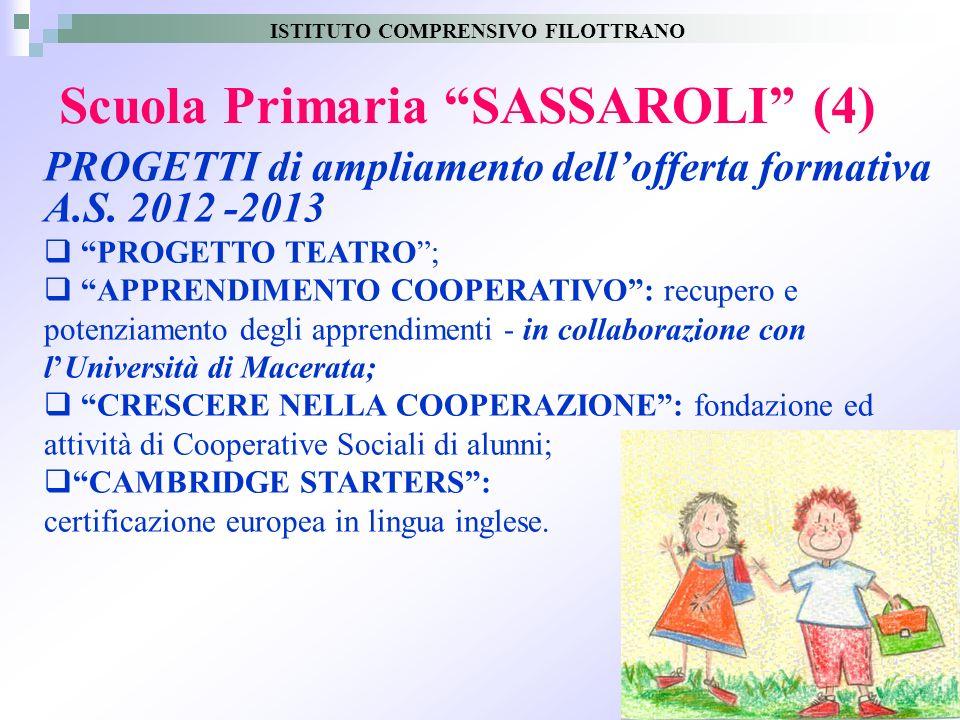 13 Scuola Primaria SASSAROLI (4) PROGETTI di ampliamento dellofferta formativa A.S. 2012 -2013 PROGETTO TEATRO; APPRENDIMENTO COOPERATIVO: recupero e
