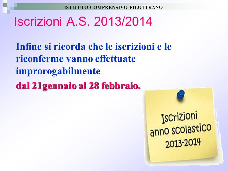 27 Iscrizioni A.S. 2013/2014 Infine si ricorda che le iscrizioni e le riconferme vanno effettuate improrogabilmente dal 21gennaio al 28 febbraio. ISTI