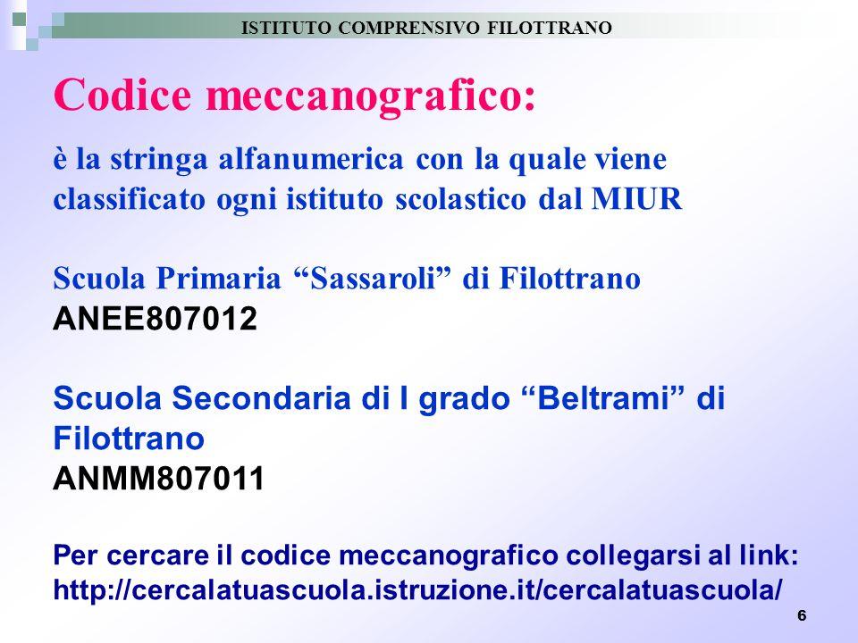 6 Codice meccanografico: è la stringa alfanumerica con la quale viene classificato ogni istituto scolastico dal MIUR Scuola Primaria Sassaroli di Filo