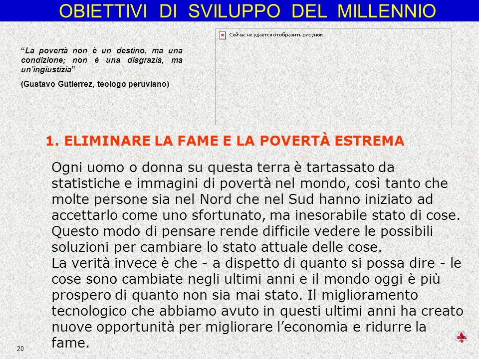 OBIETTIVI DI SVILUPPO DEL MILLENNIO 20 1.