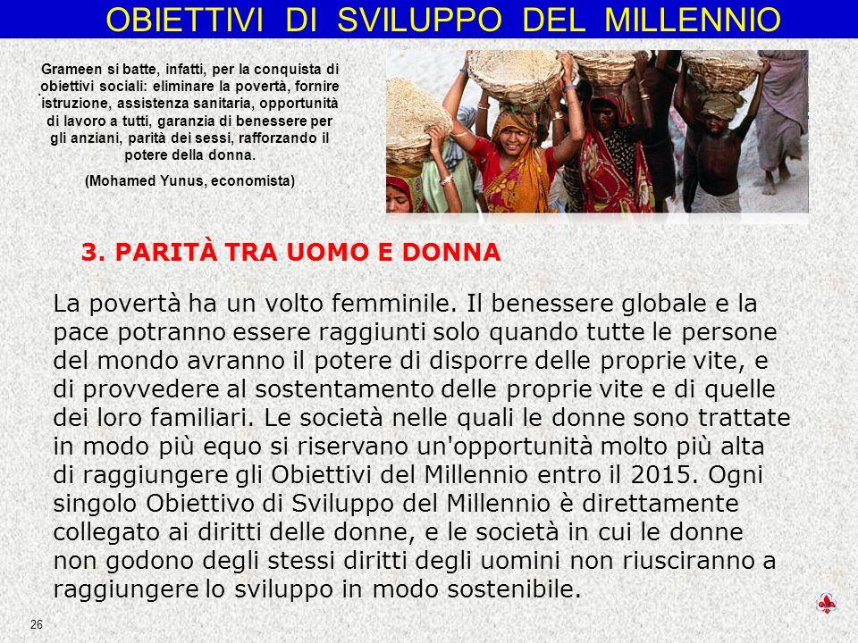 OBIETTIVI DI SVILUPPO DEL MILLENNIO 26 La povertà ha un volto femminile.