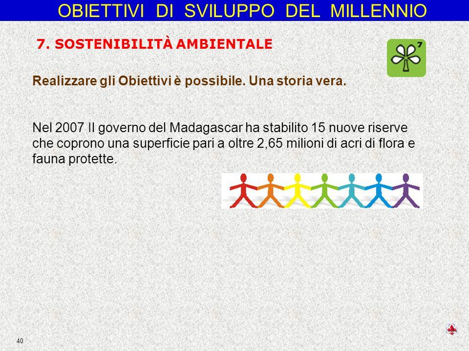 OBIETTIVI DI SVILUPPO DEL MILLENNIO 40 7.