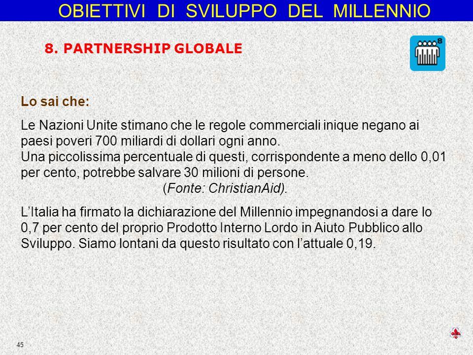 OBIETTIVI DI SVILUPPO DEL MILLENNIO 45 8.