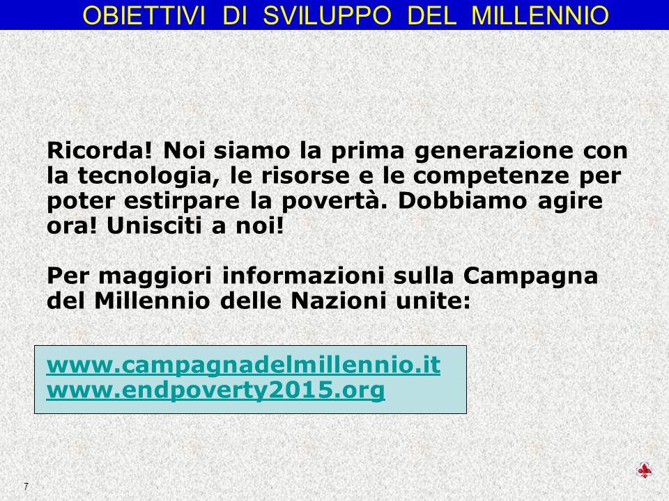 OBIETTIVI DI SVILUPPO DEL MILLENNIO 7 Ricorda.
