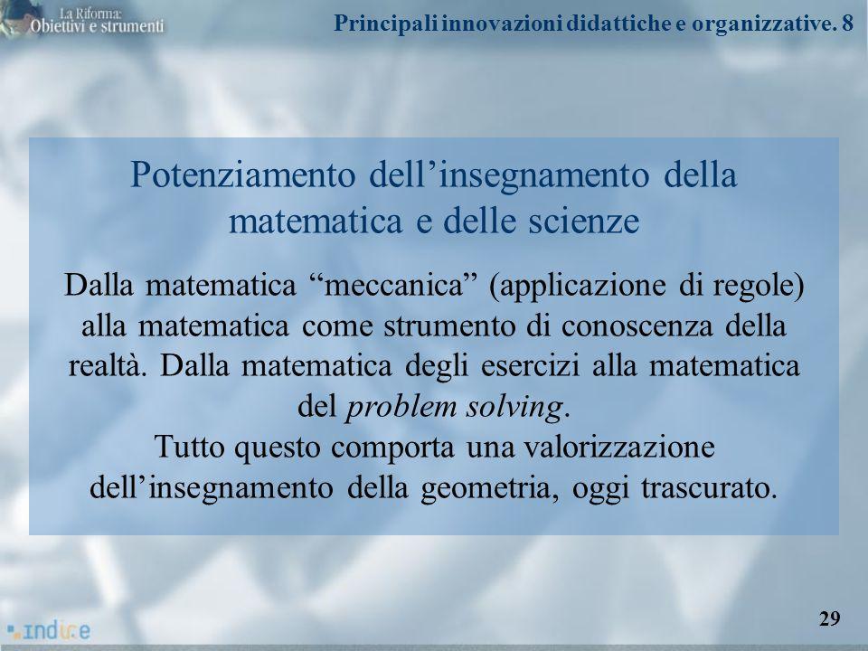 Potenziamento dellinsegnamento della matematica e delle scienze Dalla matematica meccanica (applicazione di regole) alla matematica come strumento di