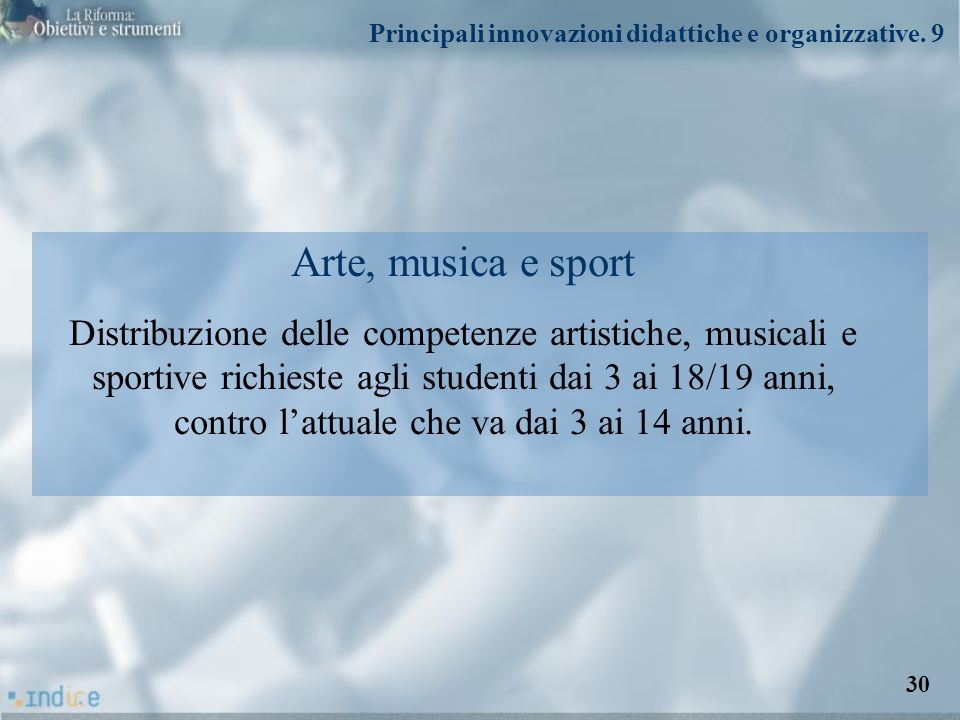Arte, musica e sport Distribuzione delle competenze artistiche, musicali e sportive richieste agli studenti dai 3 ai 18/19 anni, contro lattuale che v