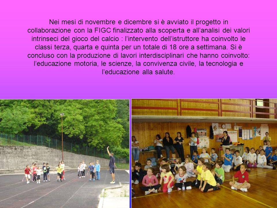 Nei mesi di novembre e dicembre si è avviato il progetto in collaborazione con la FIGC finalizzato alla scoperta e allanalisi dei valori intrinseci de