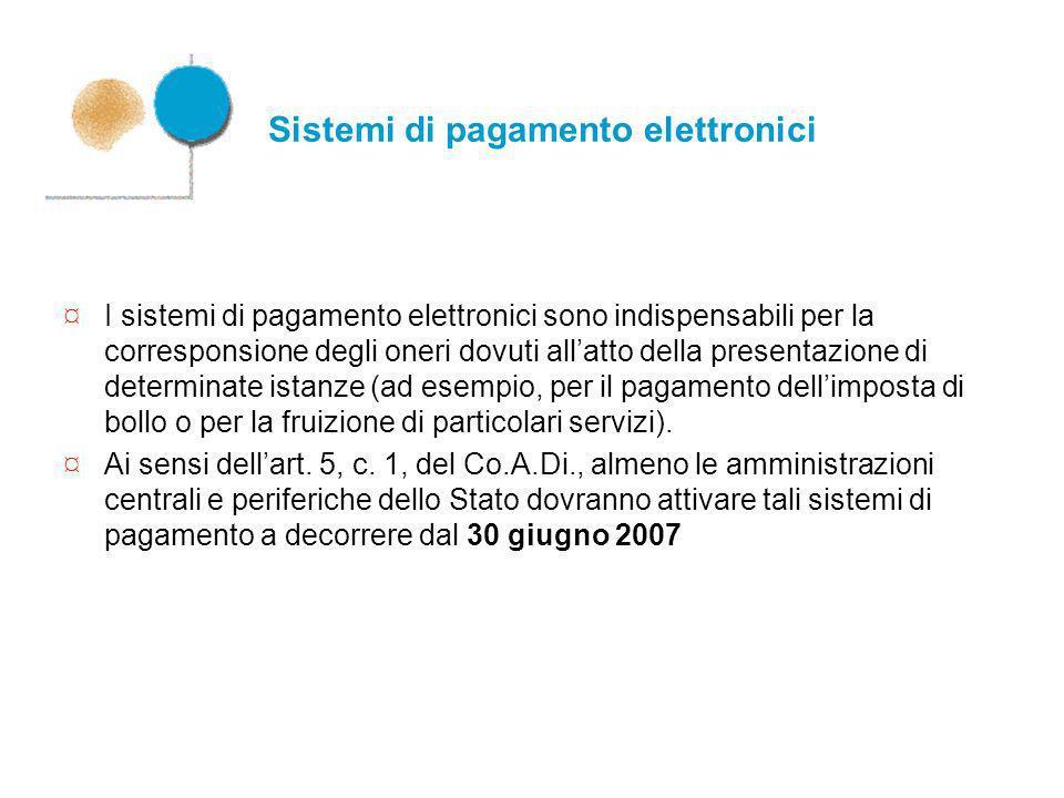 Sistemi di pagamento elettronici ¤ I sistemi di pagamento elettronici sono indispensabili per la corresponsione degli oneri dovuti allatto della prese