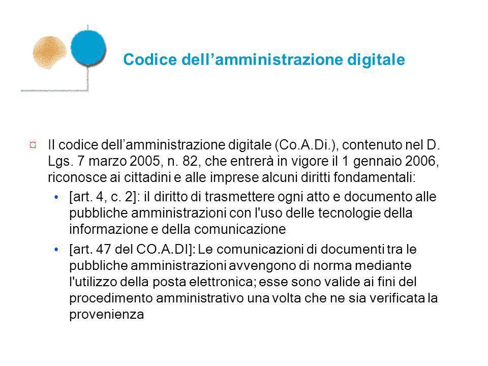Codice dellamministrazione digitale ¤ Il codice dellamministrazione digitale (Co.A.Di.), contenuto nel D. Lgs. 7 marzo 2005, n. 82, che entrerà in vig