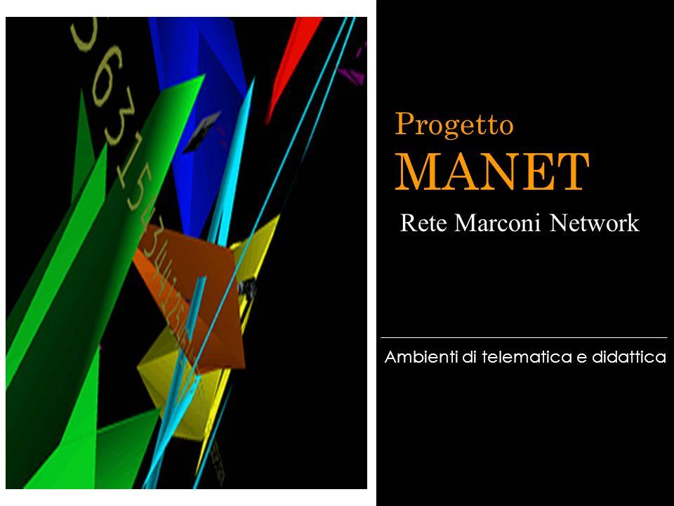 Progetto MANET Rete Marconi Network Ambienti di telematica e didattica