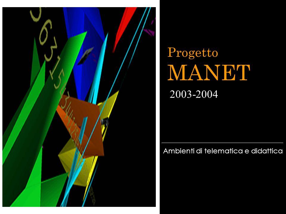 Progetto MANET 2003-2004 Ambienti di telematica e didattica
