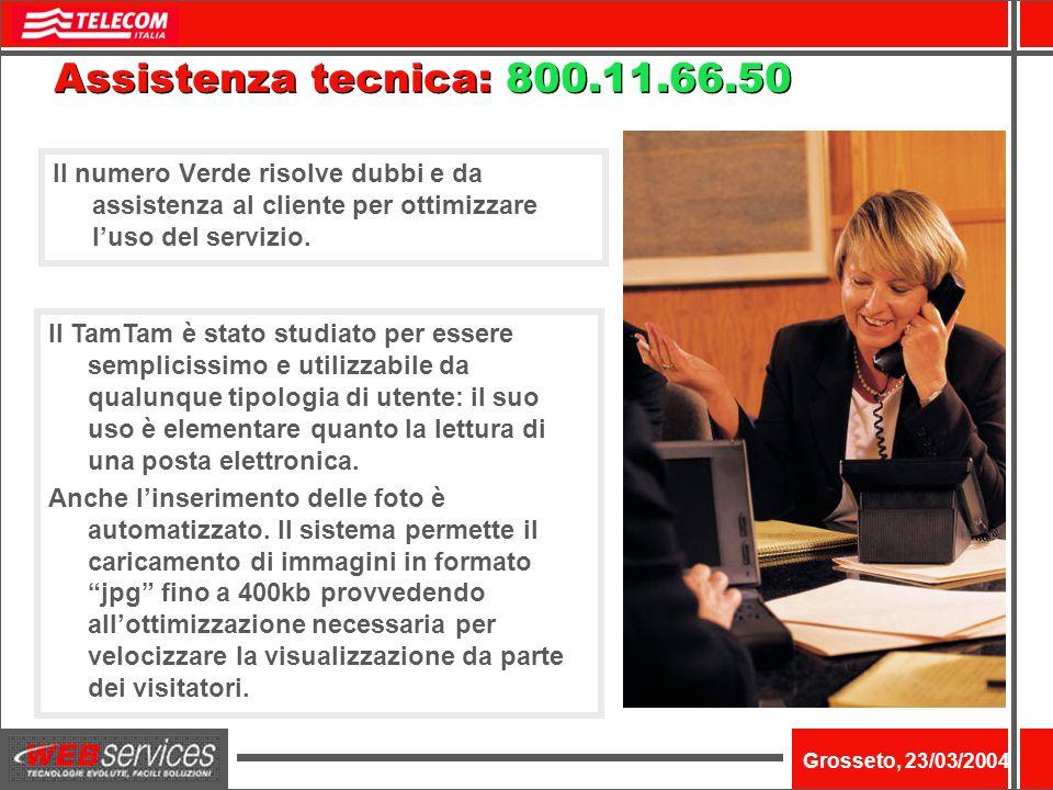 Nome dellevento Grosseto, 23/03/2004 Assistenza tecnica: 800.11.66.50 Il numero Verde risolve dubbi e da assistenza al cliente per ottimizzare luso del servizio.