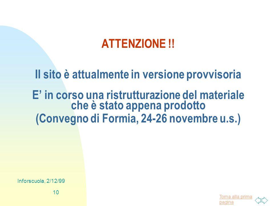 Torna alla prima pagina Inforscuola, 2/12/99 10 ATTENZIONE !! Il sito è attualmente in versione provvisoria E in corso una ristrutturazione del materi