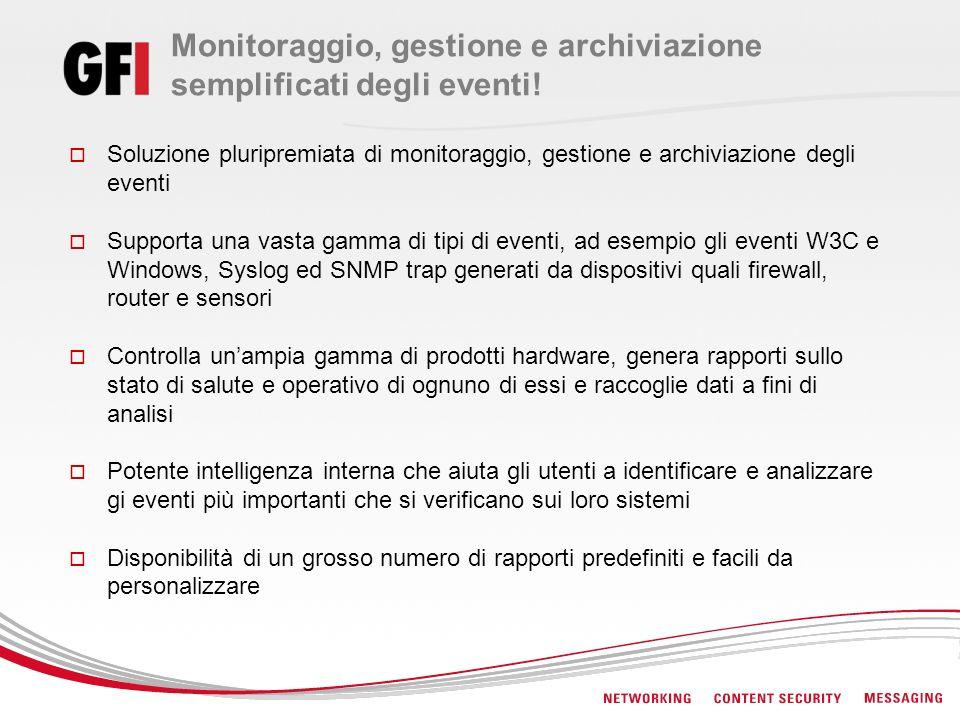 Monitoraggio, gestione e archiviazione semplificati degli eventi.