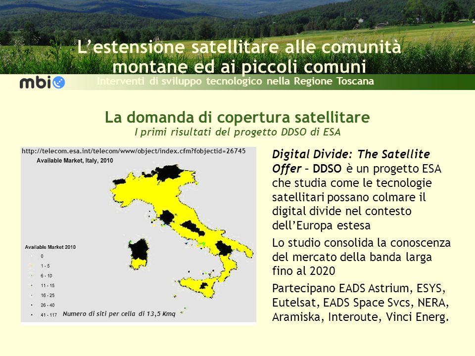 Lestensione satellitare alle comunità montane ed ai piccoli comuni Interventi di sviluppo tecnologico nella Regione Toscana La domanda di copertura sa