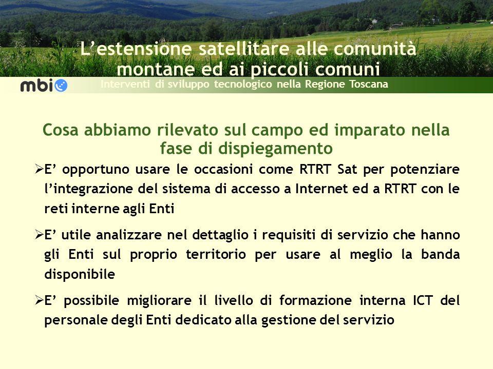 Lestensione satellitare alle comunità montane ed ai piccoli comuni Interventi di sviluppo tecnologico nella Regione Toscana Cosa abbiamo rilevato sul