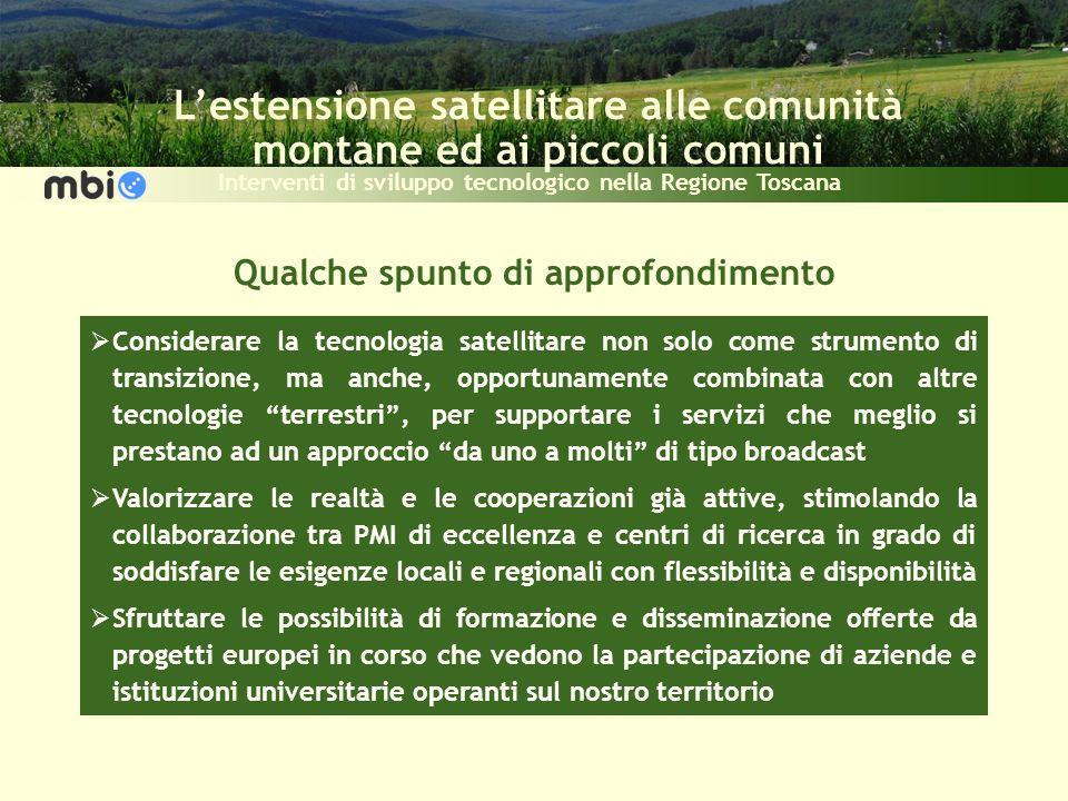 Lestensione satellitare alle comunità montane ed ai piccoli comuni Interventi di sviluppo tecnologico nella Regione Toscana Qualche spunto di approfon