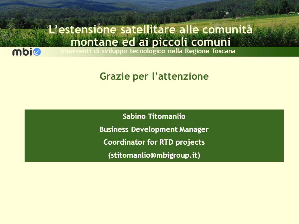 Lestensione satellitare alle comunità montane ed ai piccoli comuni Interventi di sviluppo tecnologico nella Regione Toscana Grazie per lattenzione Sab