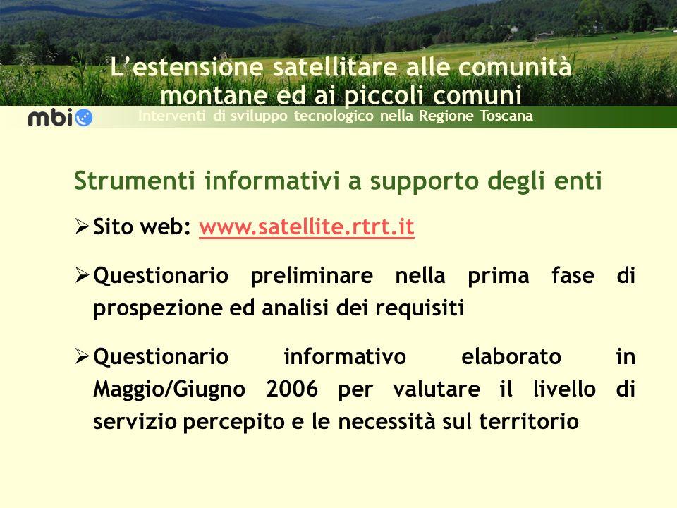 Lestensione satellitare alle comunità montane ed ai piccoli comuni Interventi di sviluppo tecnologico nella Regione Toscana Strumenti informativi a su