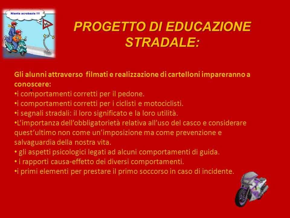 PROGETTO DI EDUCAZIONE STRADALE:.