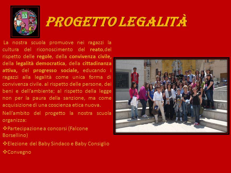 PROGETTO LEGALITà La nostra scuola promuove nei ragazzi la cultura del riconoscimento del reato,del rispetto delle regole, della convivenza civile, de
