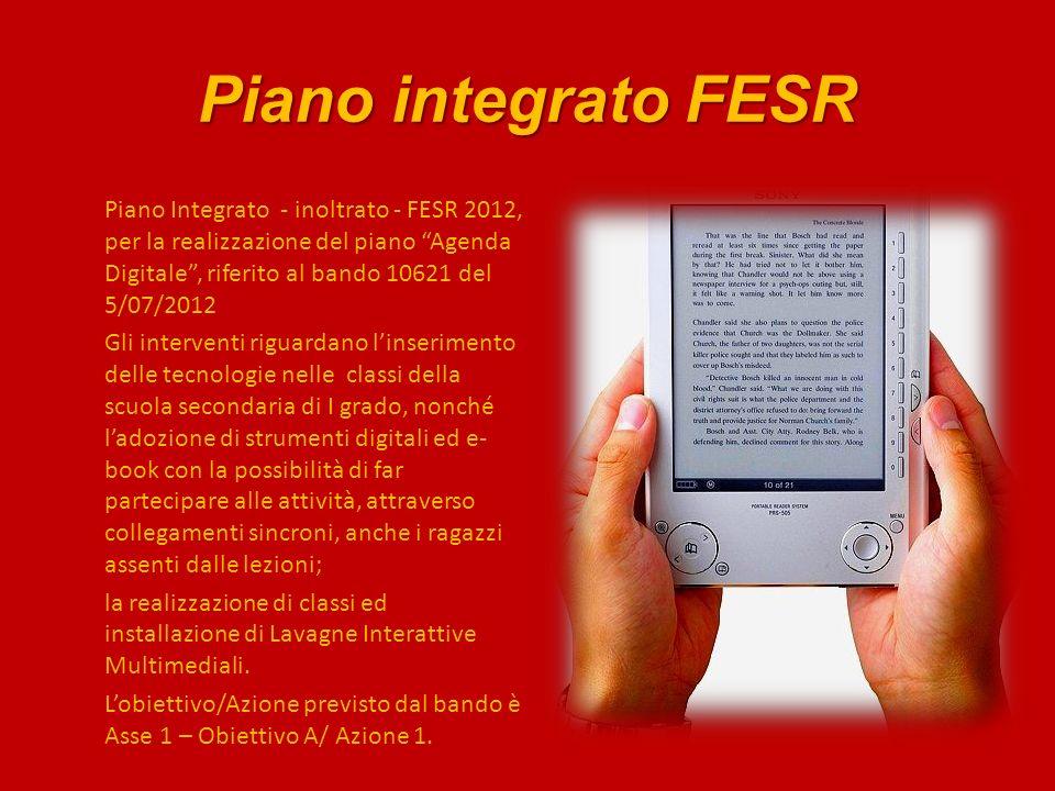 Piano integrato FESR Piano Integrato - inoltrato - FESR 2012, per la realizzazione del piano Agenda Digitale, riferito al bando 10621 del 5/07/2012 Gl