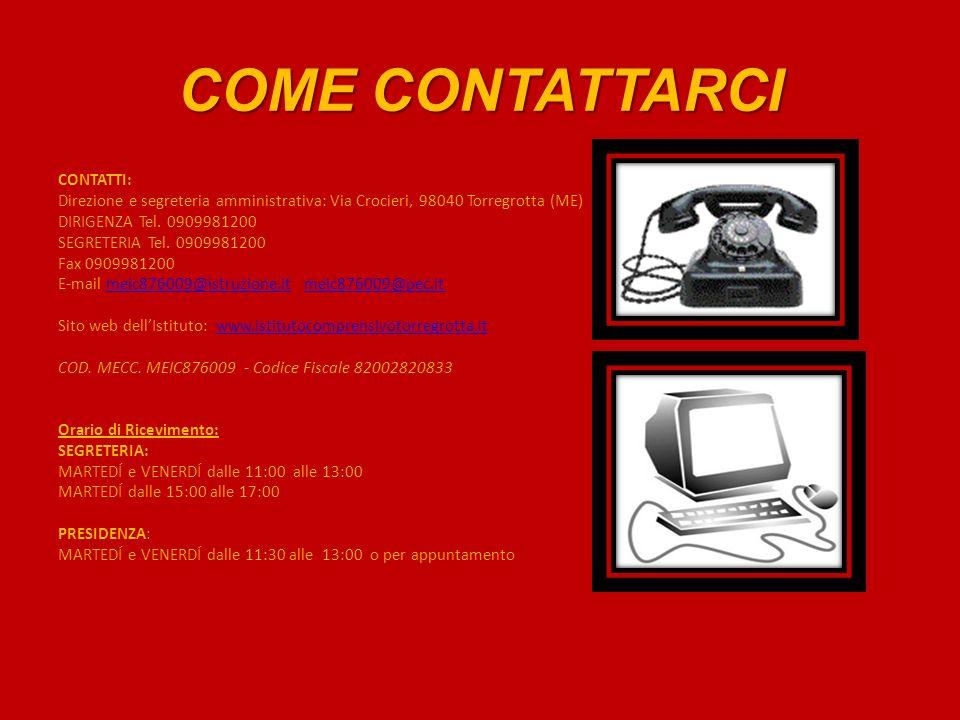 COME CONTATTARCI CONTATTI: Direzione e segreteria amministrativa: Via Crocieri, 98040 Torregrotta (ME) DIRIGENZA Tel. 0909981200 SEGRETERIA Tel. 09099