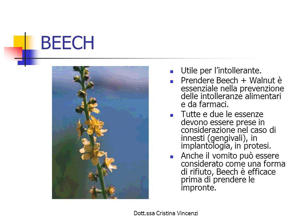 Dott.ssa Cristina Vincenzi BEECH Utile per lintollerante. Prendere Beech + Walnut è essenziale nella prevenzione delle intolleranze alimentari e da fa