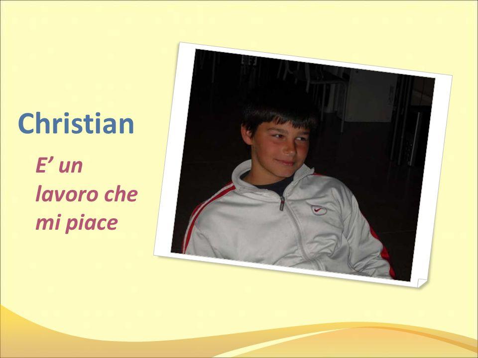 Christian E un lavoro che mi piace