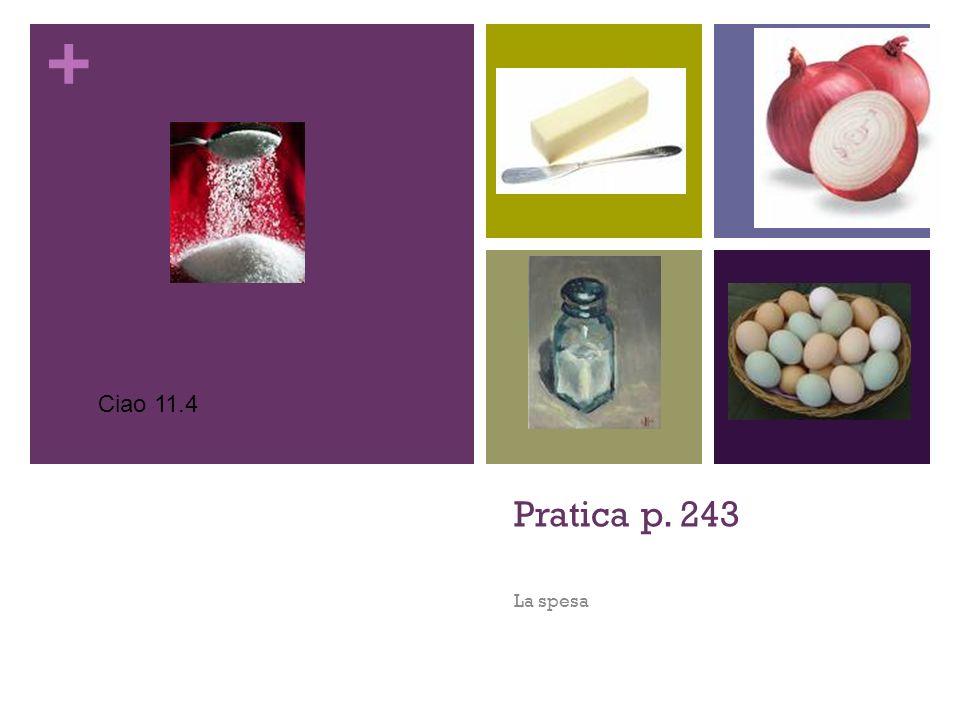 + Pratica p. 243 La spesa Ciao 11.4