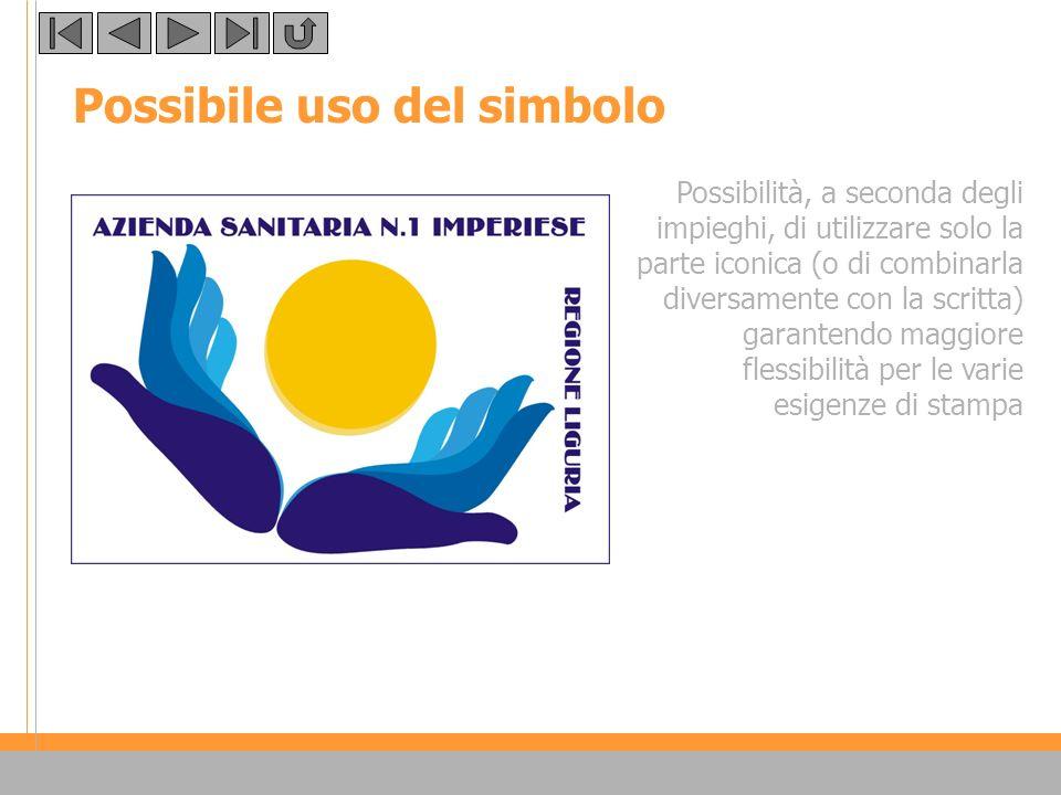 Possibile uso del simbolo Possibilità, a seconda degli impieghi, di utilizzare solo la parte iconica (o di combinarla diversamente con la scritta) garantendo maggiore flessibilità per le varie esigenze di stampa