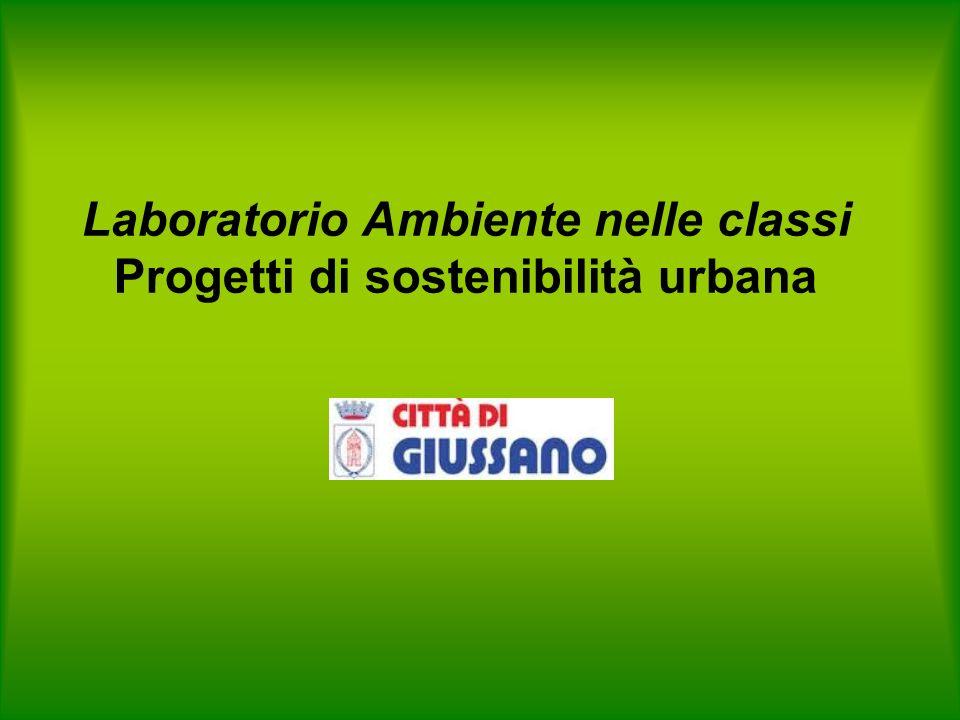 Laboratorio Ambiente nelle classi Progetti di sostenibilità urbana