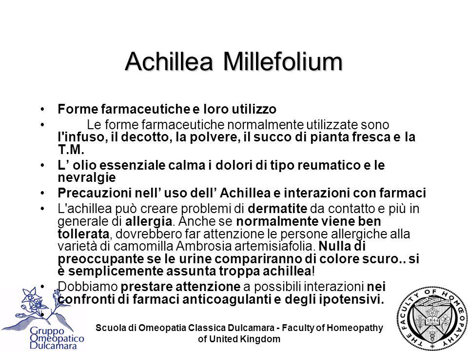 Scuola di Omeopatia Classica Dulcamara - Faculty of Homeopathy of United Kingdom Achillea Millefolium Forme farmaceutiche e loro utilizzo Le forme far