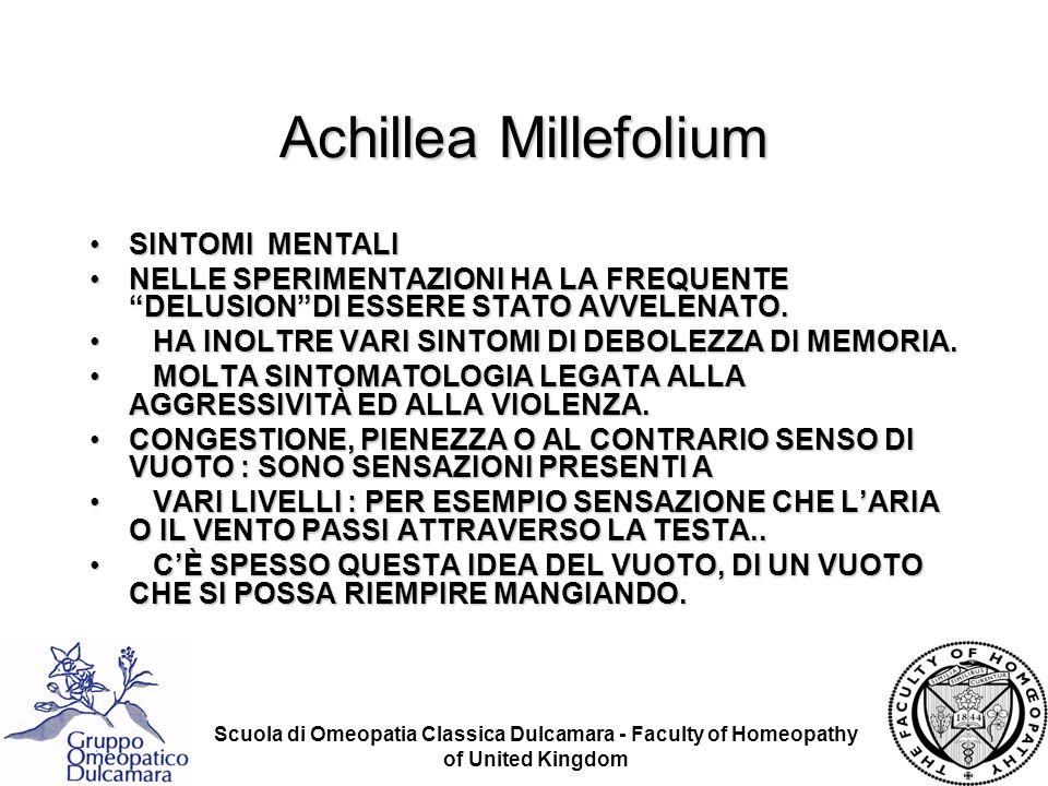 Scuola di Omeopatia Classica Dulcamara - Faculty of Homeopathy of United Kingdom Achillea Millefolium SINTOMI MENTALISINTOMI MENTALI NELLE SPERIMENTAZ