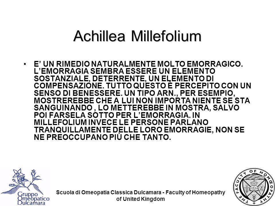 Scuola di Omeopatia Classica Dulcamara - Faculty of Homeopathy of United Kingdom Achillea Millefolium E UN RIMEDIO NATURALMENTE MOLTO EMORRAGICO. LEMO