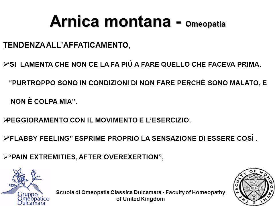Scuola di Omeopatia Classica Dulcamara - Faculty of Homeopathy of United Kingdom TENDENZA ALLAFFATICAMENTO, SI LAMENTA CHE NON CE LA FA PIÙ A FARE QUE