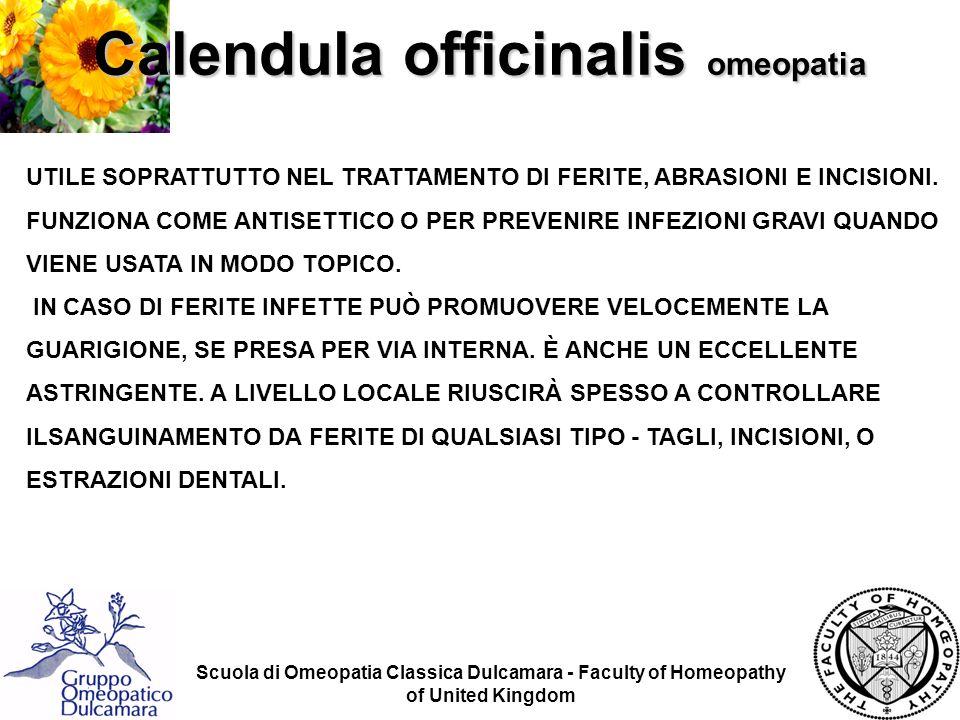 Scuola di Omeopatia Classica Dulcamara - Faculty of Homeopathy of United Kingdom UTILE SOPRATTUTTO NEL TRATTAMENTO DI FERITE, ABRASIONI E INCISIONI. F