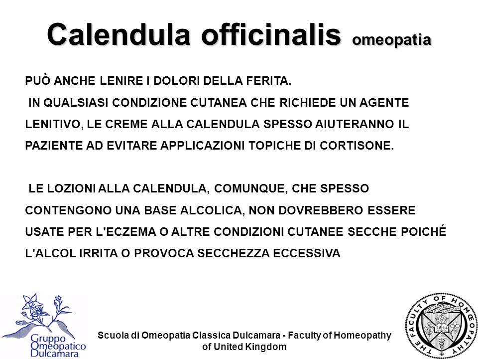 Scuola di Omeopatia Classica Dulcamara - Faculty of Homeopathy of United Kingdom PUÒ ANCHE LENIRE I DOLORI DELLA FERITA. IN QUALSIASI CONDIZIONE CUTAN
