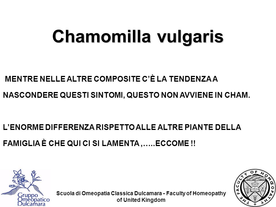 Scuola di Omeopatia Classica Dulcamara - Faculty of Homeopathy of United Kingdom MENTRE NELLE ALTRE COMPOSITE CÈ LA TENDENZA A NASCONDERE QUESTI SINTO