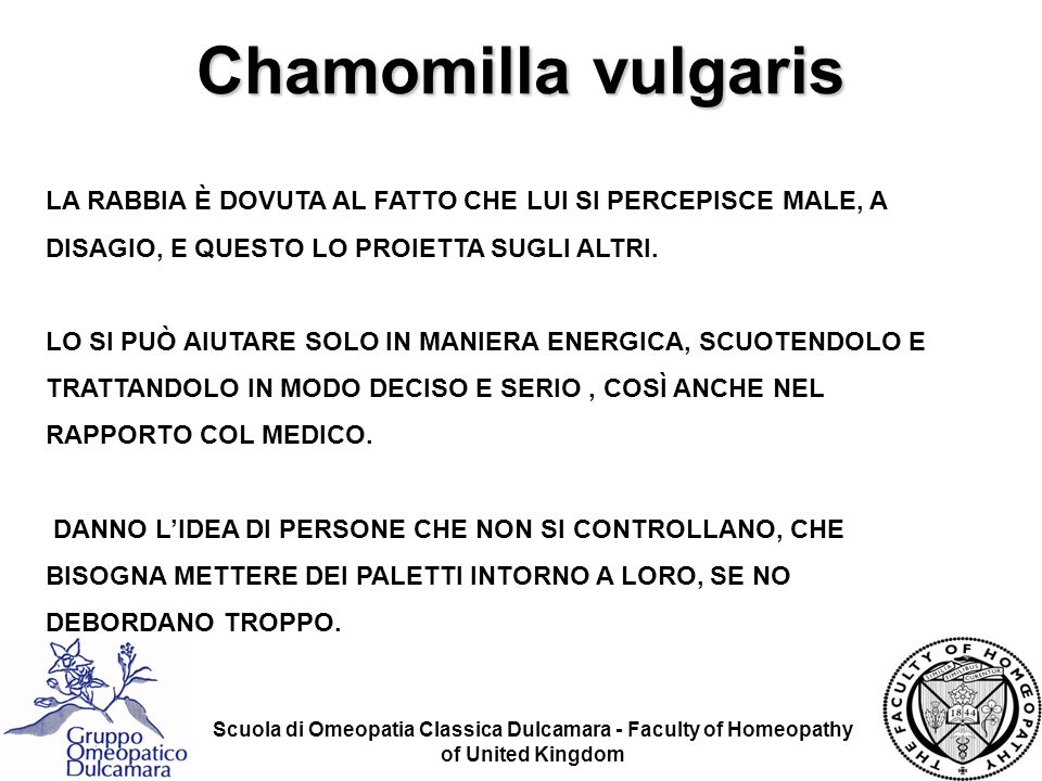 Scuola di Omeopatia Classica Dulcamara - Faculty of Homeopathy of United Kingdom LA RABBIA È DOVUTA AL FATTO CHE LUI SI PERCEPISCE MALE, A DISAGIO, E