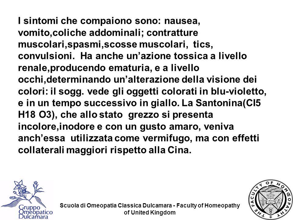 Scuola di Omeopatia Classica Dulcamara - Faculty of Homeopathy of United Kingdom I sintomi che compaiono sono: nausea, vomito,coliche addominali; cont